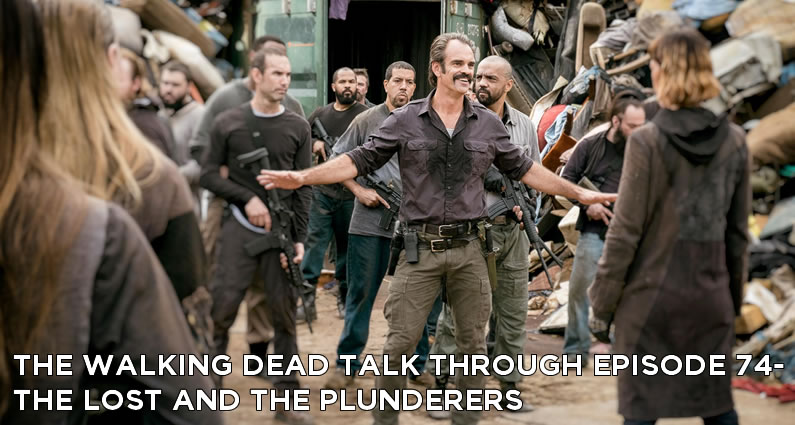 TWDTT 074 - The Lost and The Plunderers (S8E10)