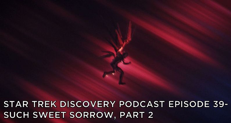 STDP 039 - Star Trek Discovery, S2E14 - Such Sweet Sorrow, Part 2 (1 of 3)
