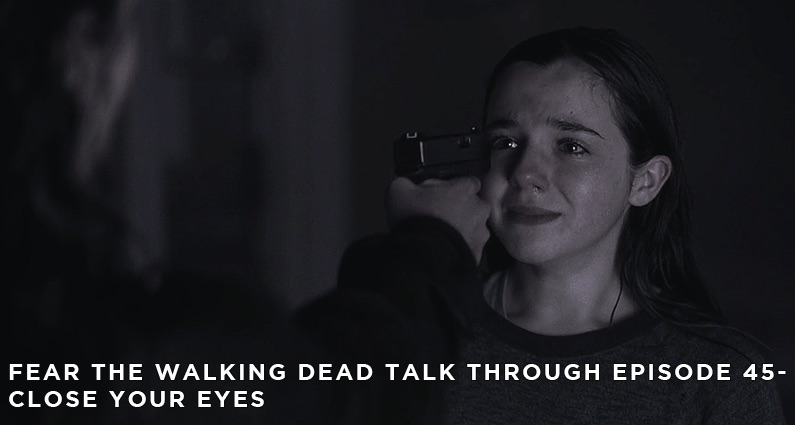 FTWDTT 045 - Close Your Eyes (S4E10)