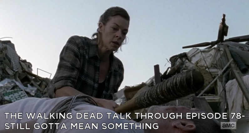 TWDTT 078 - Still Gotta Mean Something (S8E14)