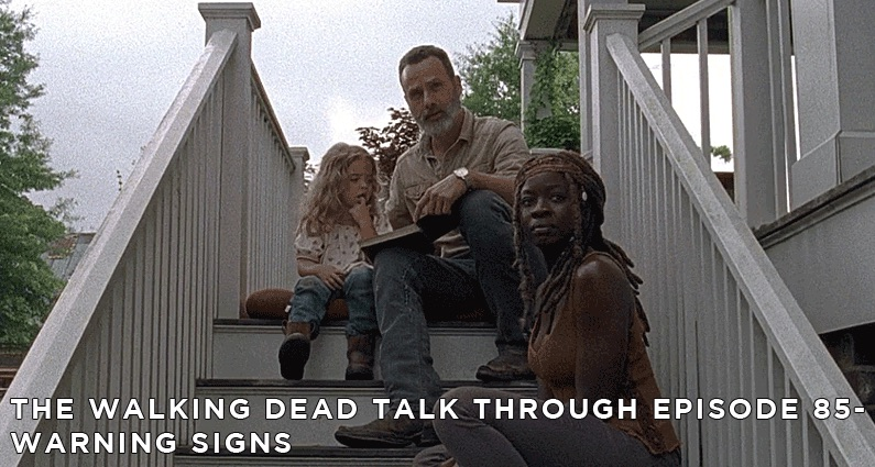 TWDTT 095 - Warning Signs (S9E3)