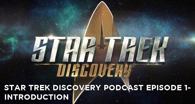 STDP 001 - Introduction to The Star Trek Discovery Podcast